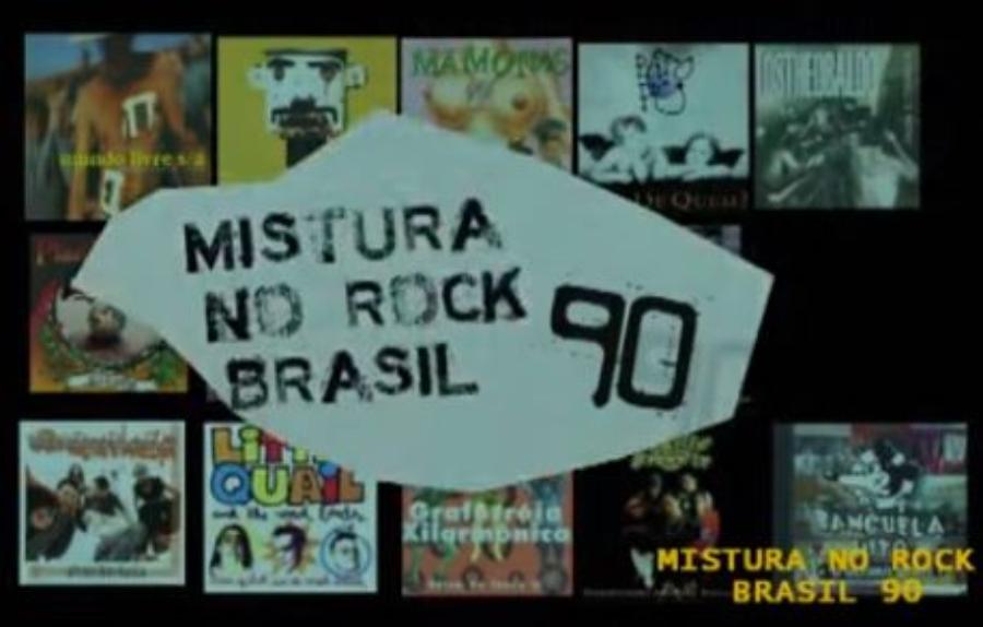 Mistura no rock Brasil 90: documentário no YouTube