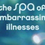 Spa de doenças embaraçosas - sim, esse reality show existe