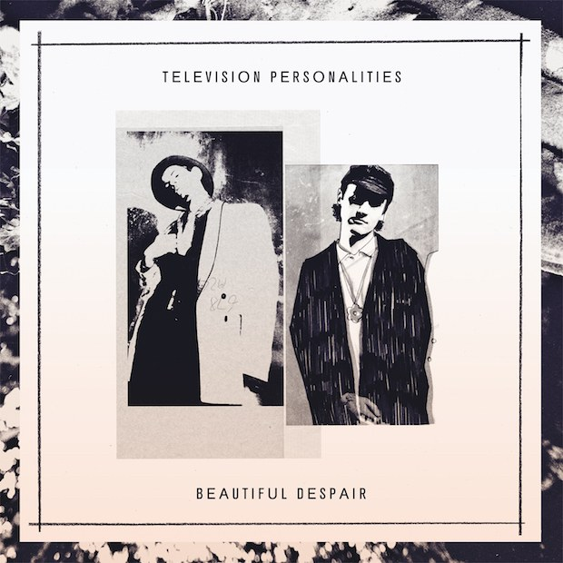 Television Personalities - caoa do novo disco, Beautiful despair