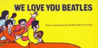 We Love You Beatles: a história do grupo pra crianças, em 1971