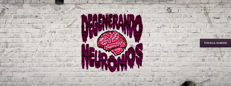 E o Degenerando Neurônios, vai voltar?