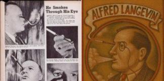 Alfred Langevin: aquele cara que, er, fumava pelos olhos